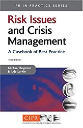 Risk Issues and Crisis Management: A Casebook of Best Practice (PR In Practice)