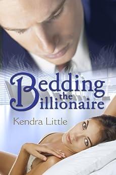 Bedding The Billionaire (English Edition) par [Little, Kendra]