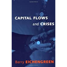 Capital Flows and Crises (MIT Press) by Barry Eichengreen (2004-08-20)