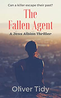 The Fallen Agent: A Jess Albion Thriller by [Tidy, Oliver]