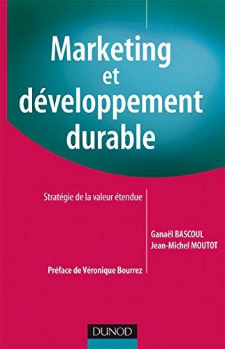 Marketing et développement durable : Stratégie de la valeur étendue (Marketing - Communication) par Jean-Michel Moutot