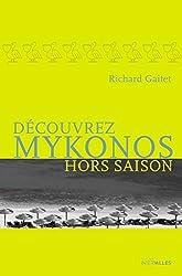 Découvrez Mykonos hors saison: Une épopée endiablée pleine d'humour