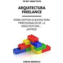 Arquitectura Freelance: Cómo captar clientes para profesionales de la arquitectura... ¡Rápido!