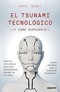 El tsunami tecnológico par Angel Bonet Codina