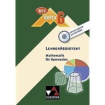 delta - neu. LehrerAssistent 6: Visualisierte Aufgaben mit Lösungen aus delta 6. CD-ROM