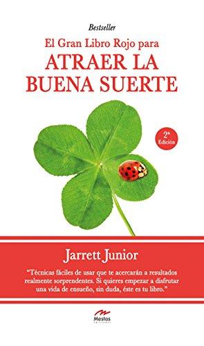 El gran Libro Rojo para atraer la buena suerte: Guía práctica por Jarrett Junior