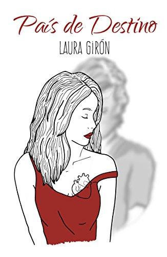 País de destino (Bilogía Viájame nº 2) por Laura Girón