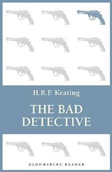 The Bad Detective (Bloomsbury Reader) von [Keating, H. R. F.]