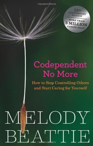 Codependent No More: How to Stop Controlling Others and Start Caring for Yourself by Melody Beattie (1989) Paperback