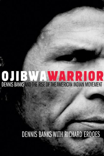 ojibwa-warrior-dennis-banks-and-the-rise-of-the-american-indian-movement