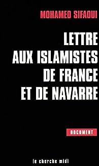 Lettre aux Islamistes de France et de Navarre par Mohamed Sifaoui