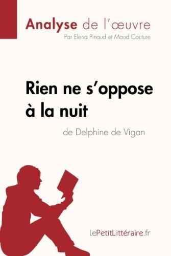 Rien ne s'oppose  la nuit de Delphine de Vigan (Analyse de l'oeuvre): Comprendre la littrature avec lePetitLittraire.fr