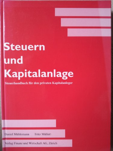Steuern und Kapitalanlage. Steuerhandbuch für den privaten Kapitalanleger