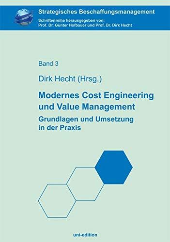 Modernes Cost Engineering und Value Management: Grundlagen und Umsetzung in der Praxis (Strategisches Beschaffungsmanagement)