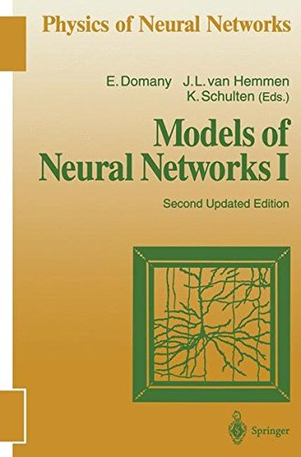 PHYSICS OF NEURAL NETWORKS - MODELS OF NEURAL NETWORKS I - SECOND UPDATED EDITION