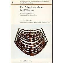 Der Magdalenenberg bei Villingen. Ein Fürstengrabhügel des 6. vorchristlichen Jahrhunderts