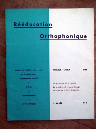 Revue REEDUCATION ORTHOPHONIQUE ed l'A.R.P.L.O.E. 1965 N°9