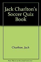 Jack Charlton's Soccer Quiz Book