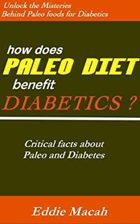 Paleo foods for diabetics critical facts about paleo and diabetes