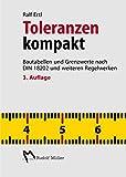 Toleranzen kompakt: Bautabellen und Grenzwerte nach DIN 18202 und weiteren Regelwerken