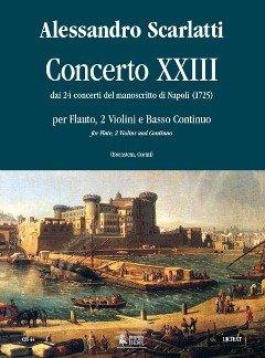 KONZERT 23 (AUS 24 CONCERTI DEL MANOSCRITTO DI NAPOLI) - arrangiert für Querflöte - zwei Violinen - Basso Continuo [Noten / Sheetmusic] Komponist: SCARLATTI ALESSANDRO