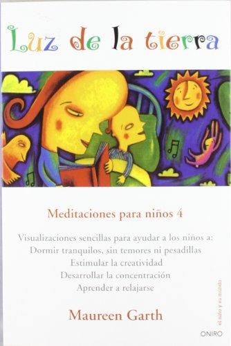 Luz de la tierra: Meditaciones para niños 4 (El Niño y su Mundo)