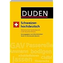 Schweizerhochdeutsch: Wörterbuch der Standardsprache in der deutschen Schweiz (Duden Taschenbücher)