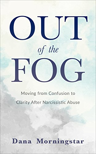 Out of the Fog: Moving From Confusion to Clarity After Narcissistic Abuse (English Edition)