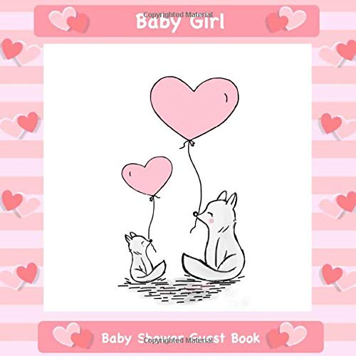 Baby Girl: Baby Shower Guest Book I Baby Fox Party Theme I With Personal Gift Log I For 25 Entries I Sweet Questions & Space for Words, Keepsake & Drawings I Perfect Gift Idea for Mom to be