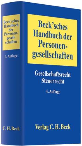 Beck\'sches Handbuch der Personengesellschaften: Gesellschaftsrecht, Steuerrecht