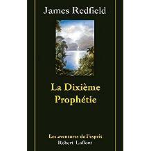 """La Dixième Prophétie. La suite de """"La Prophétie des Andes"""