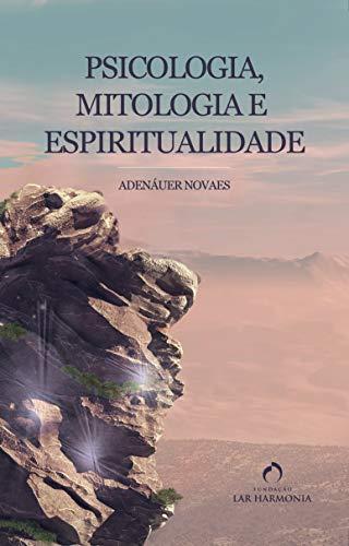 Psicologia, Mitologia e Espiritualidade (Portuguese Edition)