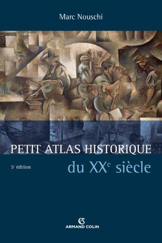 Petit atlas historique du XXe sicle - 5e d.