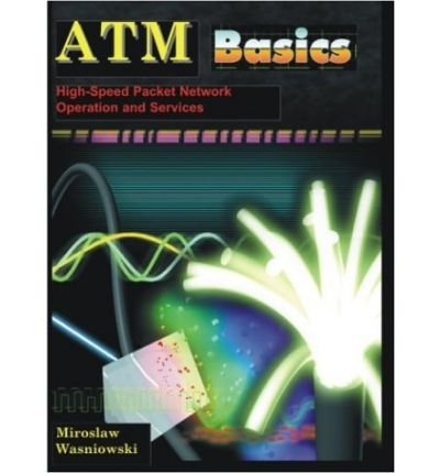 [(ATM Basics; High-Speed Packet Network Operation and Services )] [Author: Miroslaw Wasniowski] [Mar-2004]