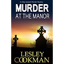 Murder at the Manor: An addictive cozy mystery novel set in the village of Steeple Martin (A Libby Sarjeant Murder Mystery Book 9)