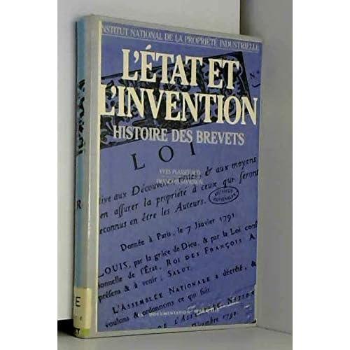 L'etat et l'invention : histoire des brevets
