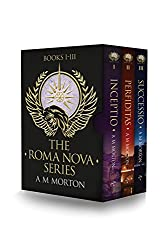 Roma Nova Box Set 1: INCEPTIO, PERFIDITAS, SUCCESSIO (Roma Nova Thriller Series)