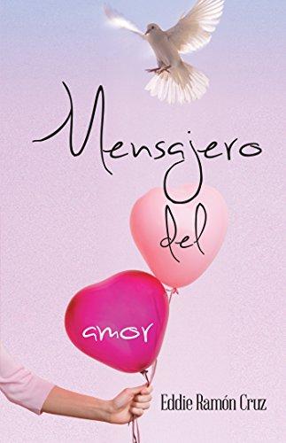 Mensajero Del Amor por Eddie Ramon Cruz