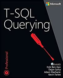 [(T-SQL Querying)] [By (author) Itzik Ben-Gan ] published on (March, 2015)