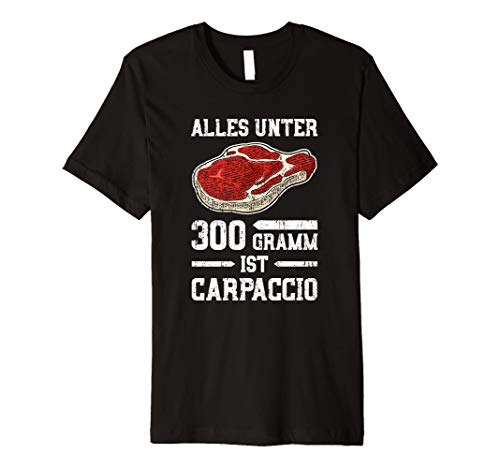 Alles Unter 300g Ist Carpaccio T-Shirt - Grillen Geschenk
