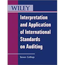 Interpretation and Application of International Standards on Auditing (Wiley Regulatory Reporting)