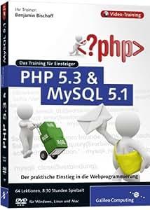 PHP 5.3 und MySQL 5.1 - Das Training für Einsteiger