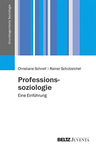 Professionssoziologie: Eine Einführung (Grundlagentexte Soziologie)