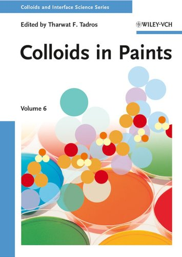 Colloids in Paints: 6 (Colloids and Interface Science (VCH))