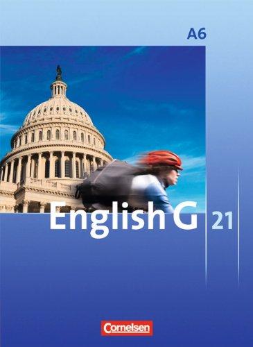 Cornelsen Verlag English G 21 - Ausgabe A: Abschlussband 6: 10. Schuljahr - 6-jährige Sekundarstufe I - Schülerbuch: Kartoniert