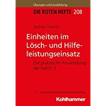Einheiten im Lösch- und Hilfeleistungseinsatz: Die praktische Anwendung der FwDV 3 (Die Roten Hefte /Ausbildung kompakt)