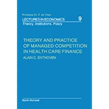 Theory and Practice of Managed Competition in Health Care Finance (Lectures in Economics: Theory, Institutions, Policy)