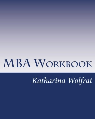 MBA Workbook: Exams and solutions