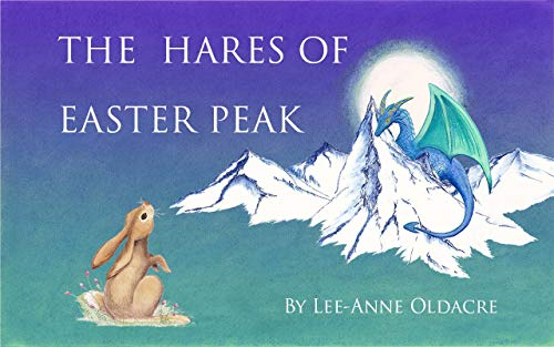 The Hares of Easter Peak (Easter Peak Adventures Book 1) (English Edition)