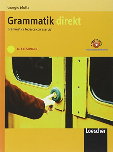 Grammatik Direkt. Grammatica tedesca. Con soluzioni. Per le Scuole superiori. Con espansione online